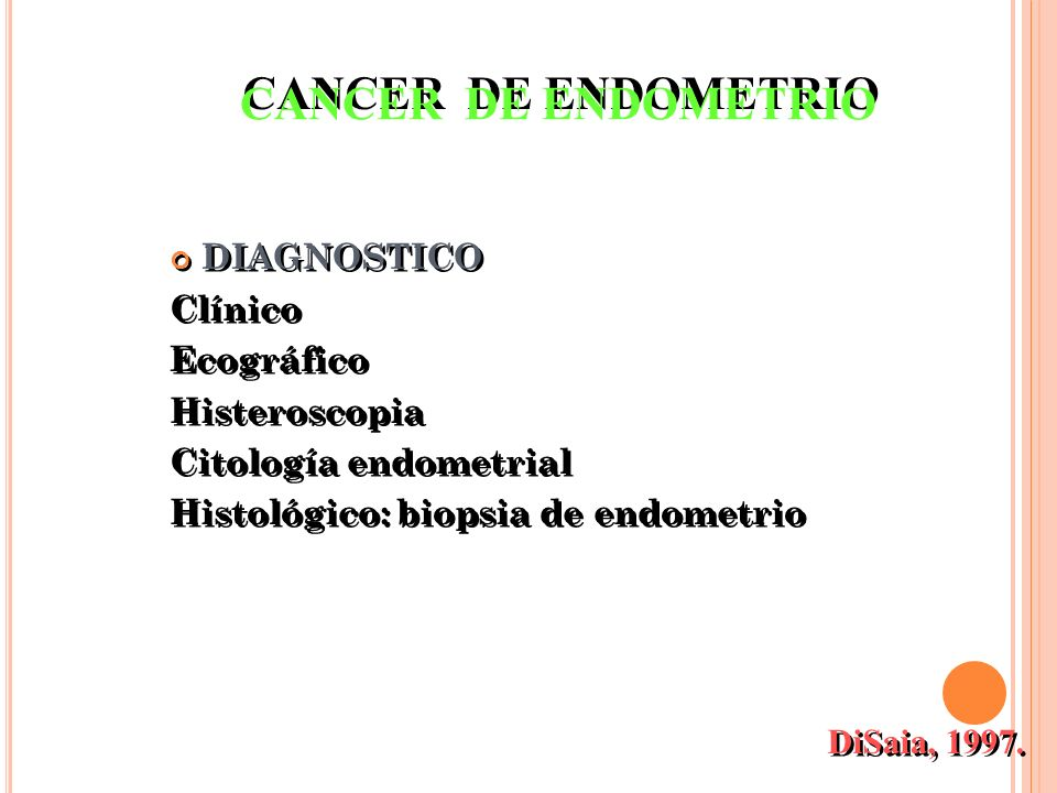 CANCER DE ENDOMETRIO DIAGNOSTICO Clínico Ecográfico Histeroscopia