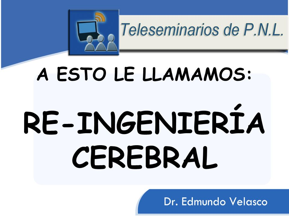 A ESTO LE LLAMAMOS: RE-INGENIERÍA CEREBRAL