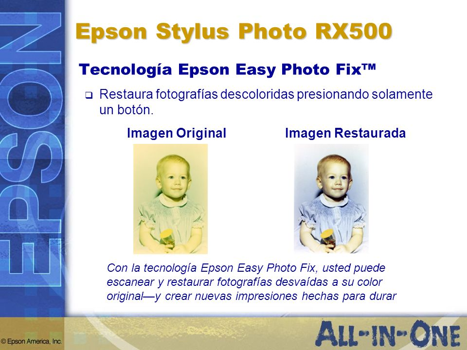 Epson Stylus Photo RX500 Tecnología Epson Easy Photo Fix™