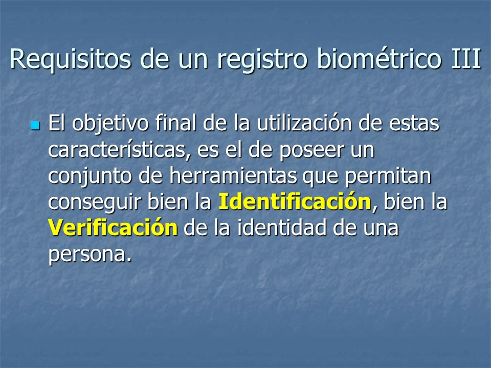Requisitos de un registro biométrico III