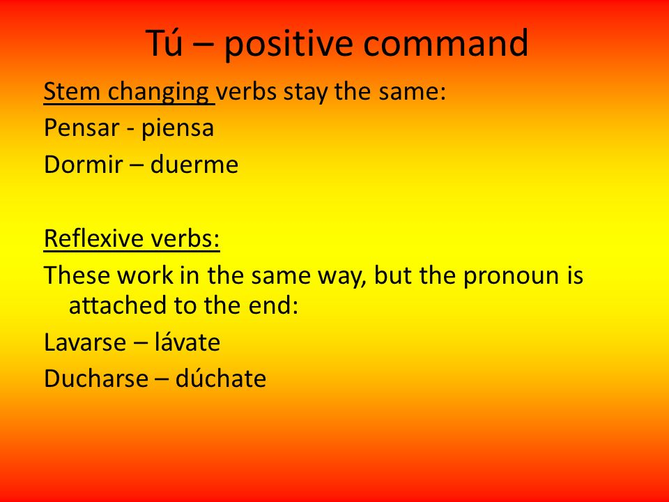 Tú – positive command