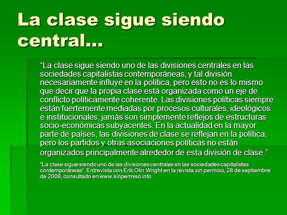 La clase sigue siendo central...