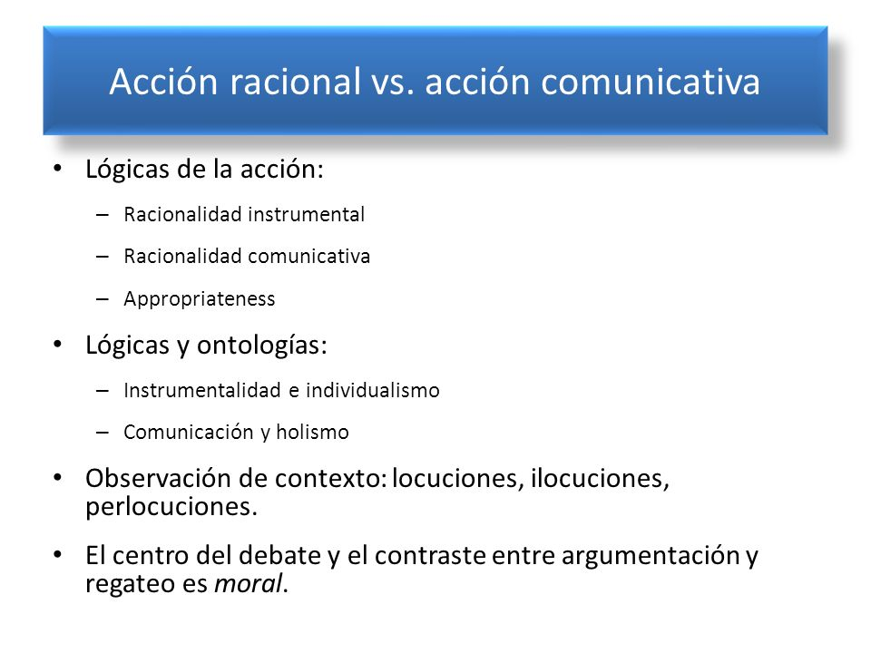 Acción racional vs. acción comunicativa