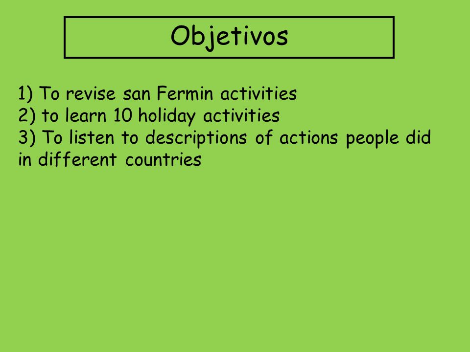 Objetivos 1) To revise san Fermin activities