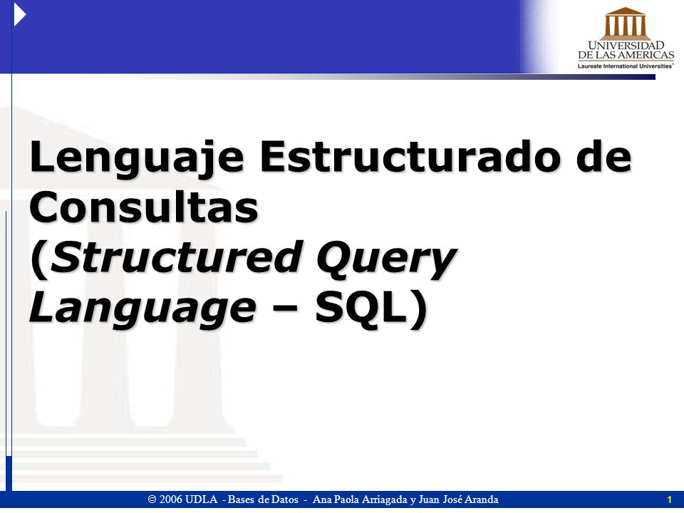 Lenguaje Estructurado de Consultas (Structured Query Language – SQL)