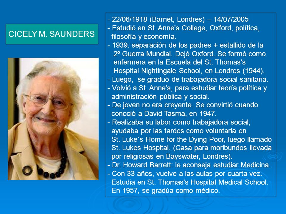 CICELY M. SAUNDERS - 22/06/1918 (Barnet, Londres) – 14/07/2005
