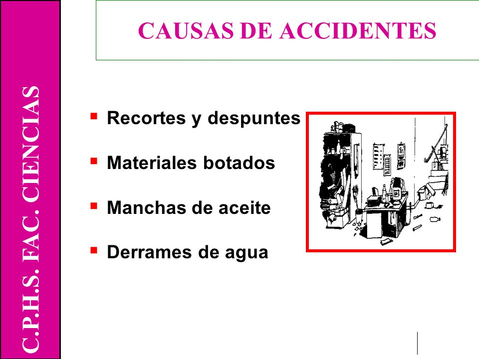 CAUSAS DE ACCIDENTES C.P.H.S. FAC. CIENCIAS Recortes y despuntes