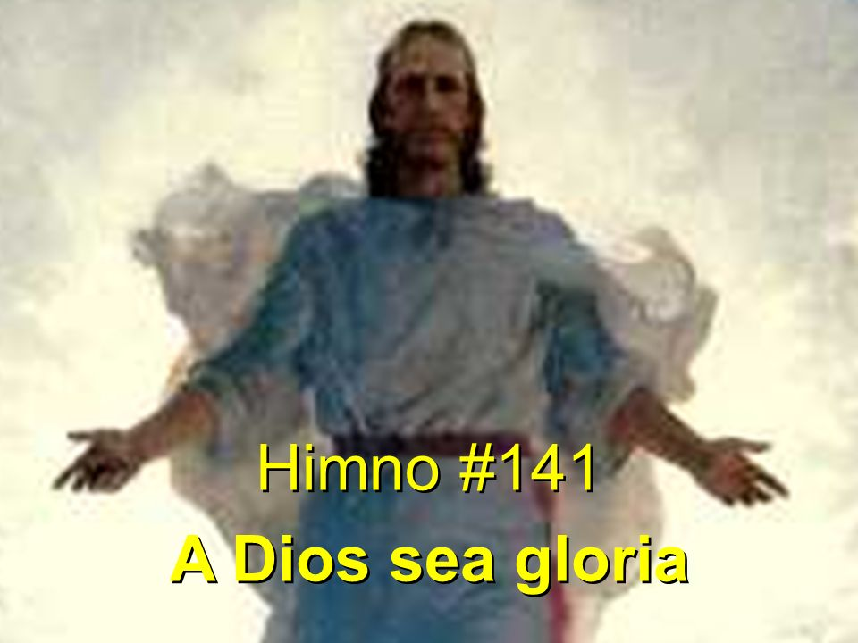 Himno #141 A Dios sea gloria