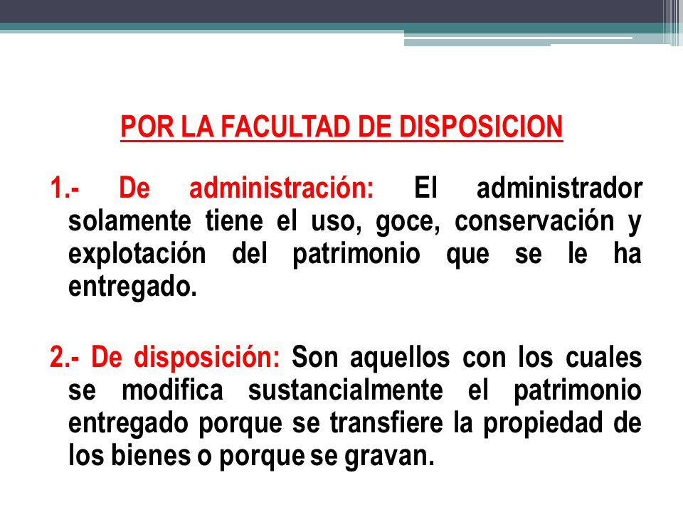 POR LA FACULTAD DE DISPOSICION