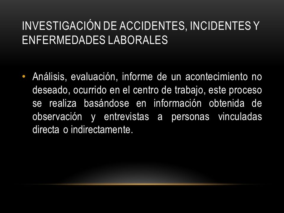 Investigación de Accidentes, Incidentes y Enfermedades Laborales