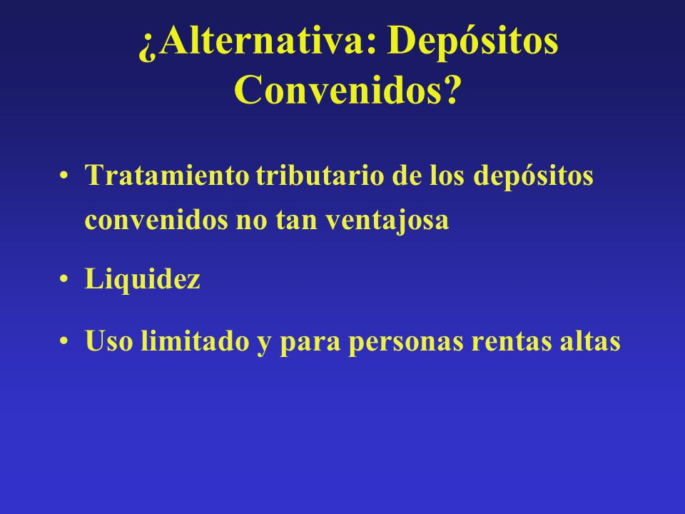 ¿Alternativa: Depósitos Convenidos
