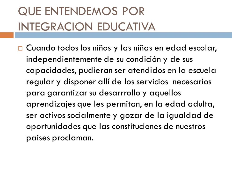 QUE ENTENDEMOS POR INTEGRACION EDUCATIVA