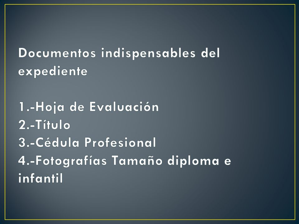 Documentos indispensables del expediente 1. -Hoja de Evaluación 2