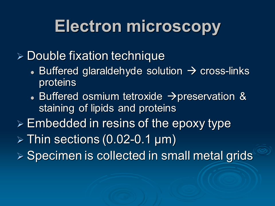 Electron microscopy Double fixation technique