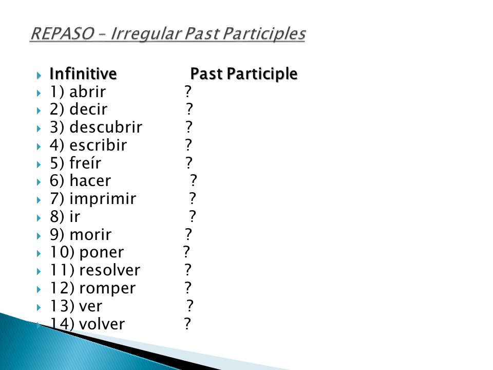 REPASO – Irregular Past Participles