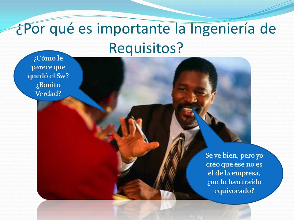 ¿Por qué es importante la Ingeniería de Requisitos