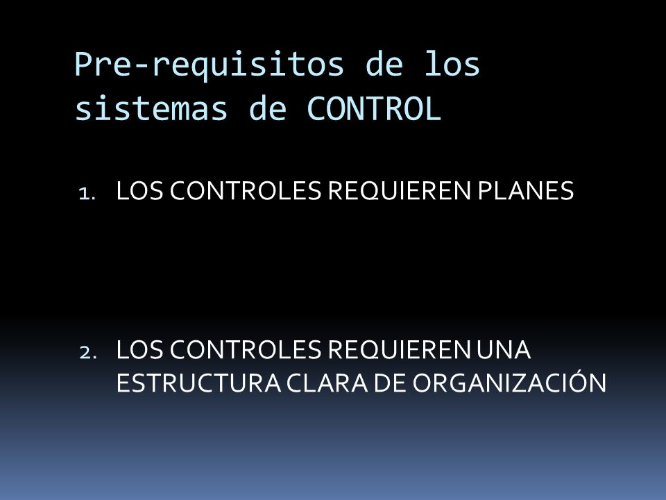 Pre-requisitos de los sistemas de CONTROL