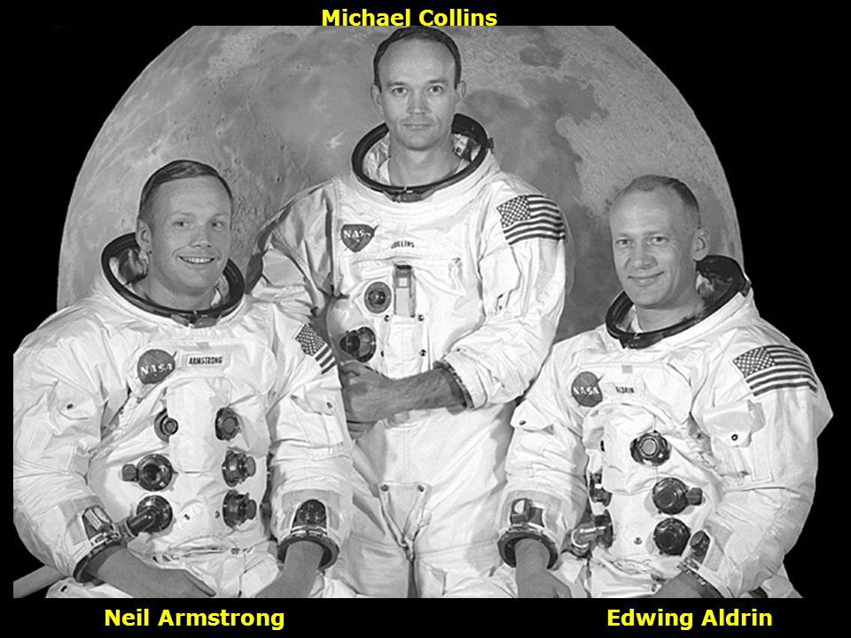 Michael Collins Neil Armstrong Edwing Aldrin