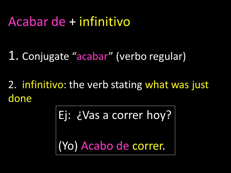 1. Conjugate acabar (verbo regular)