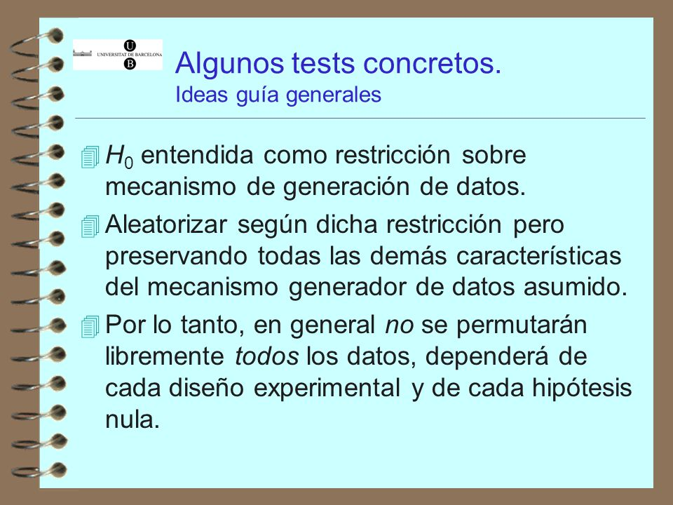 Algunos tests concretos. Ideas guía generales