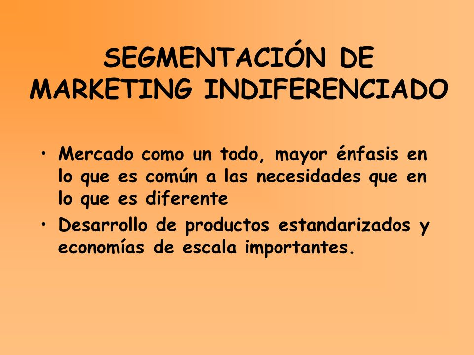 SEGMENTACIÓN DE MARKETING INDIFERENCIADO