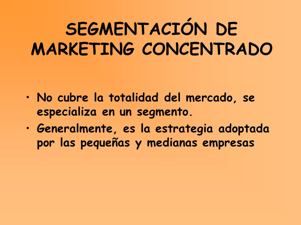 SEGMENTACIÓN DE MARKETING CONCENTRADO