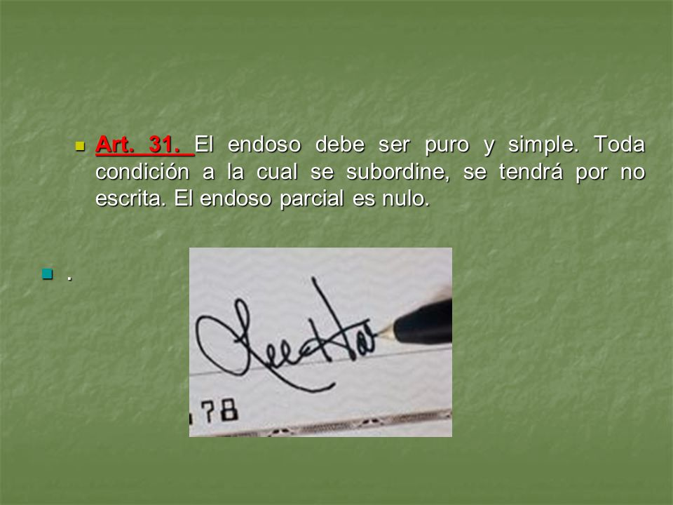 Art. 31. El endoso debe ser puro y simple
