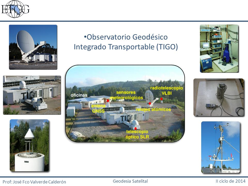 Observatorio Geodésico Integrado Transportable (TIGO)