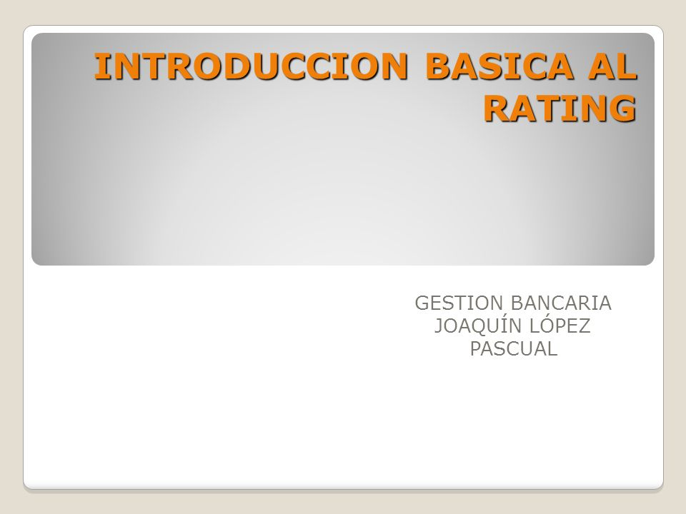 INTRODUCCION BASICA AL RATING