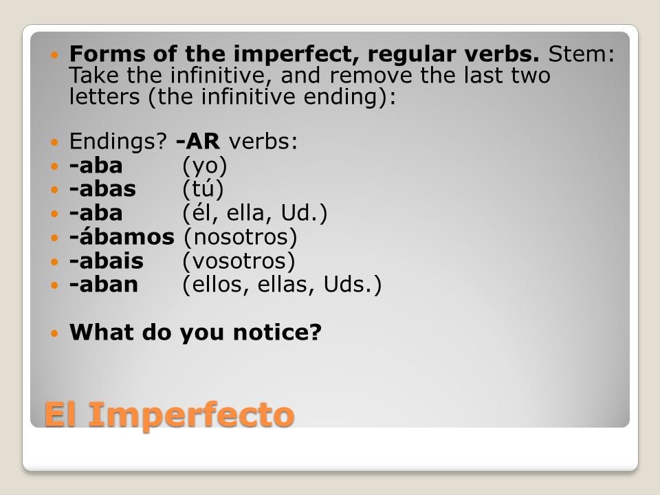 Forms of the imperfect, regular verbs