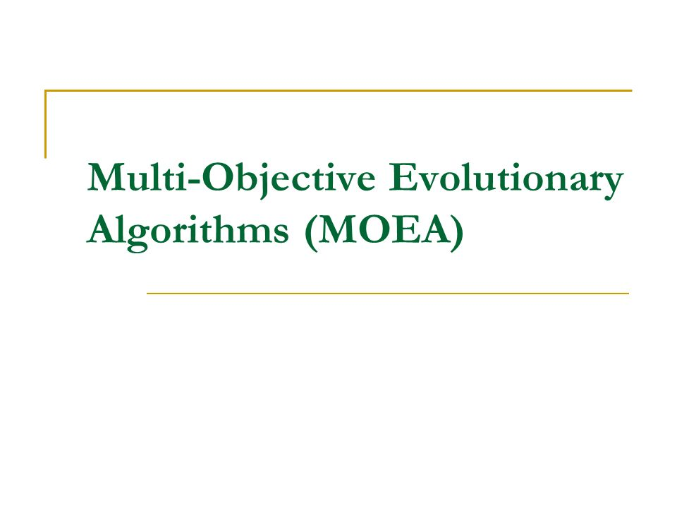 Multi-Objective Evolutionary Algorithms (MOEA)