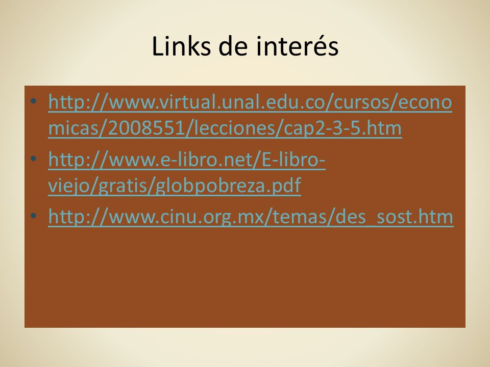 Links de interés http://www.virtual.unal.edu.co/cursos/economicas/2008551/lecciones/cap2-3-5.htm.