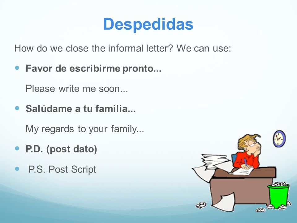Despedidas How do we close the informal letter We can use: