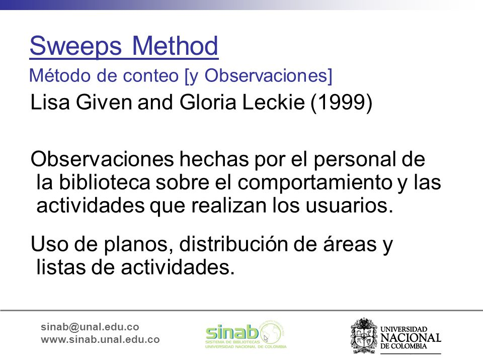 Sweeps Method Lisa Given and Gloria Leckie (1999)