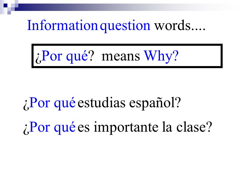 Information question words....