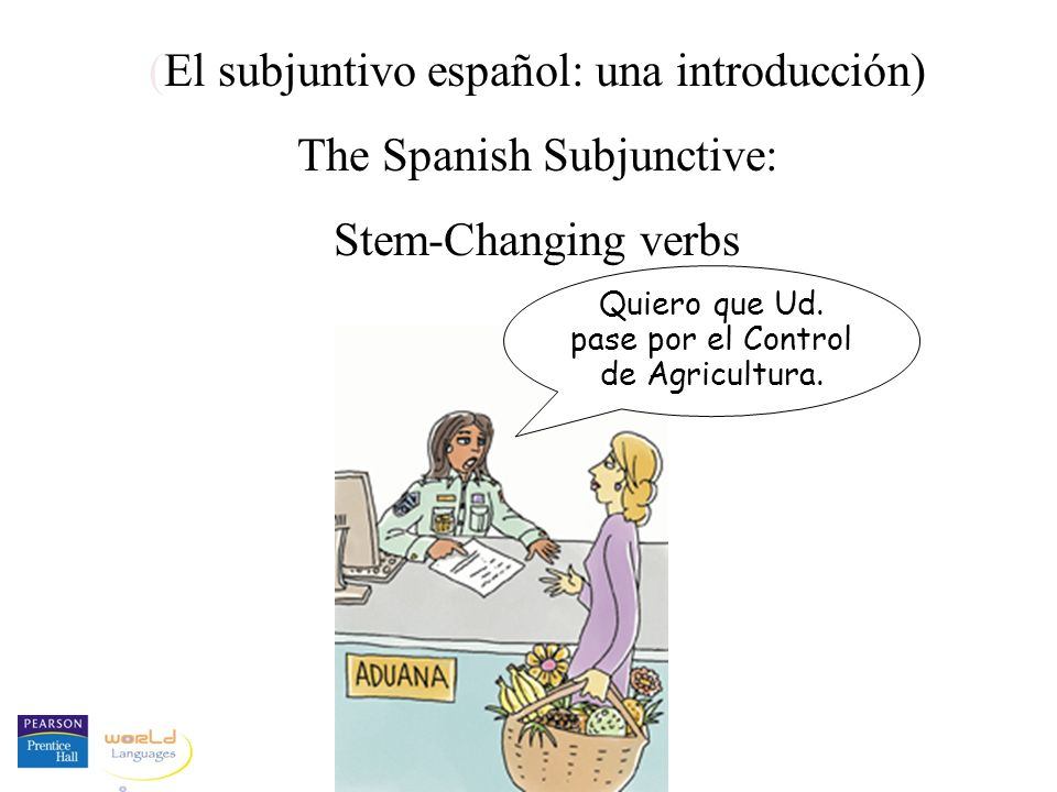 (El subjuntivo español: una introducción) The Spanish Subjunctive: