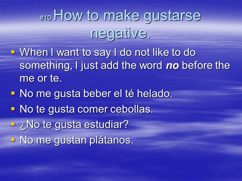 #10 How to make gustarse negative.