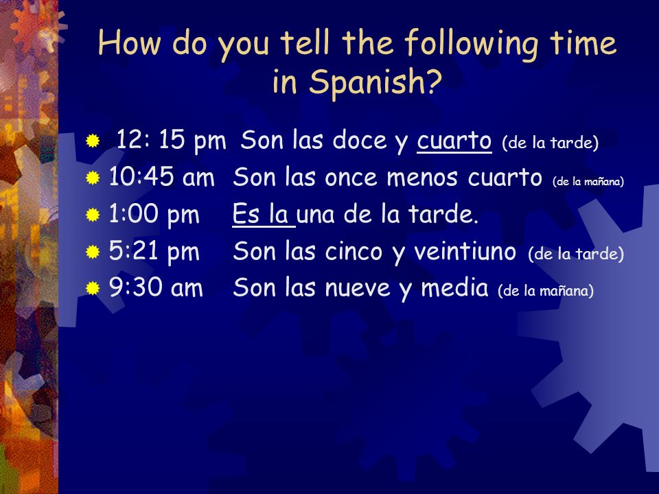 How do you tell the following time in Spanish