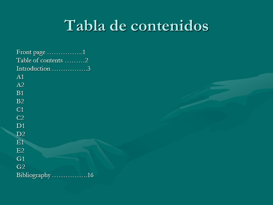 Tabla de contenidos Front page …………….1 Table of contents ………2