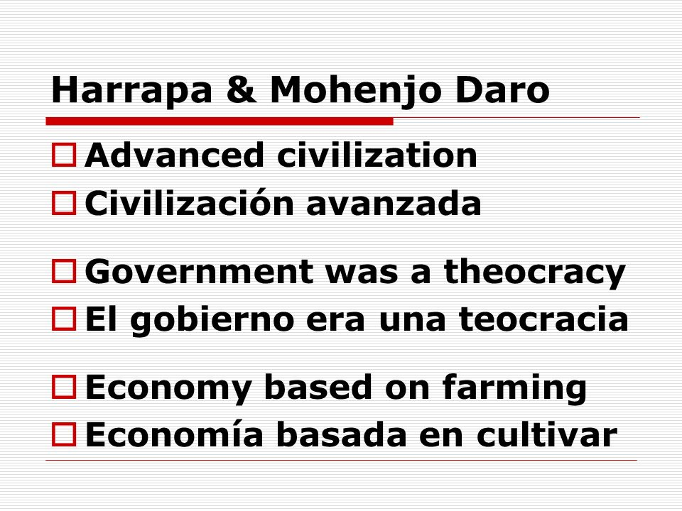 Harrapa & Mohenjo Daro Advanced civilization Civilización avanzada