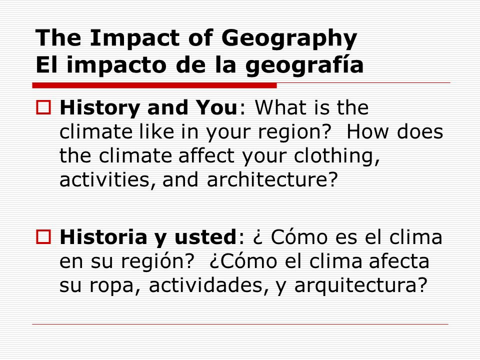The Impact of Geography El impacto de la geografía