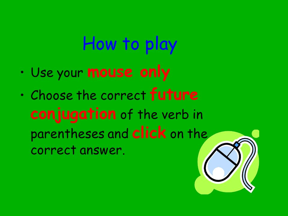 How to play Use your mouse only