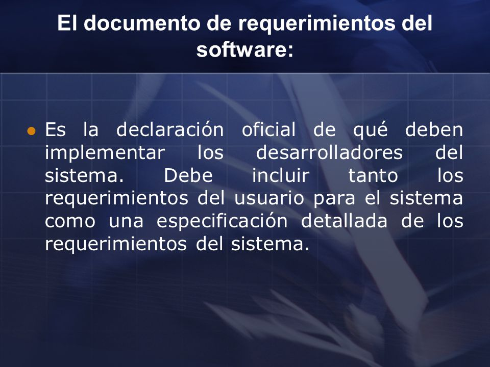 El documento de requerimientos del software: