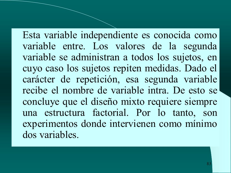 Esta variable independiente es conocida como variable entre