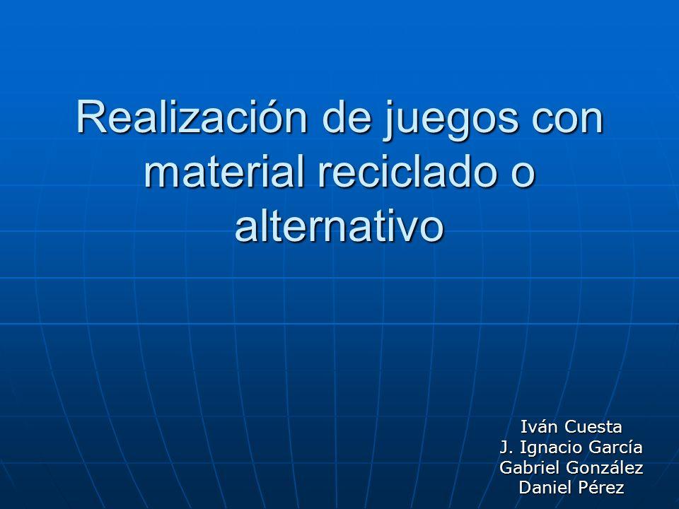 Realizacion De Juegos Con Material Reciclado O Alternativo Ppt