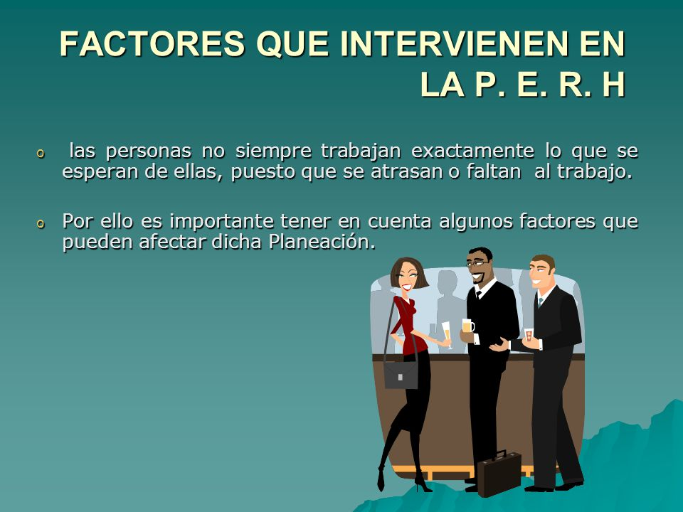 FACTORES QUE INTERVIENEN EN LA P. E. R. H