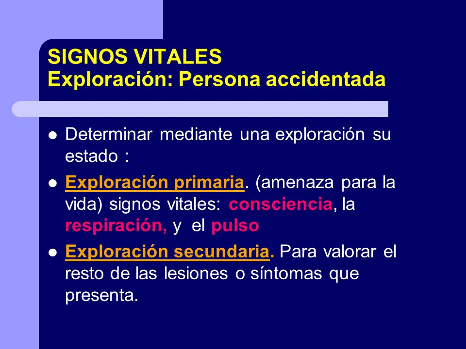 SIGNOS VITALES Exploración: Persona accidentada