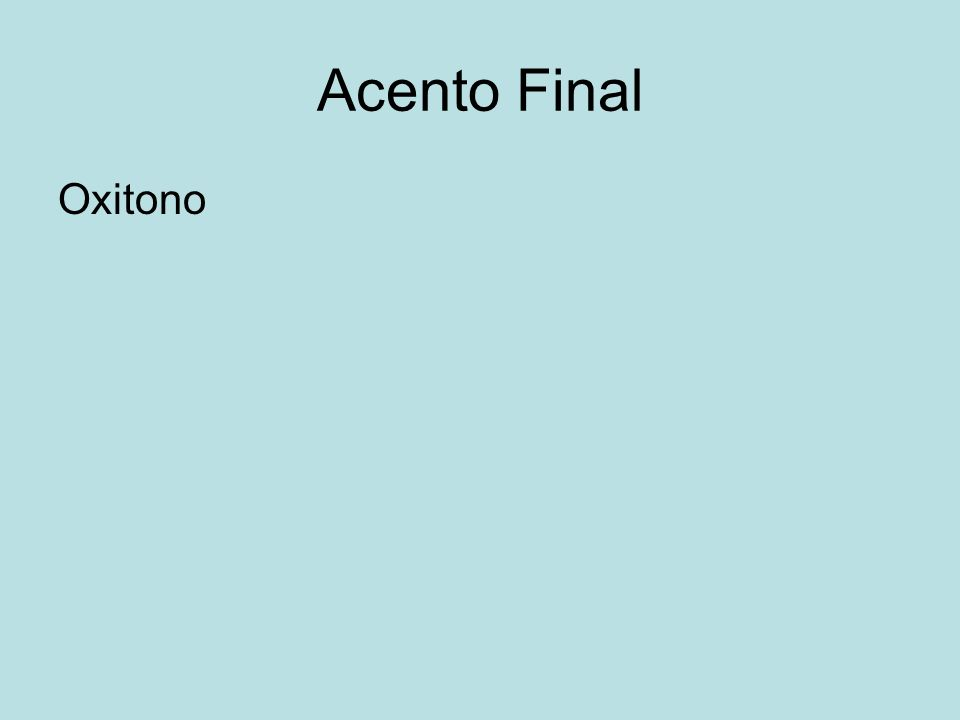 Acento Final Oxitono