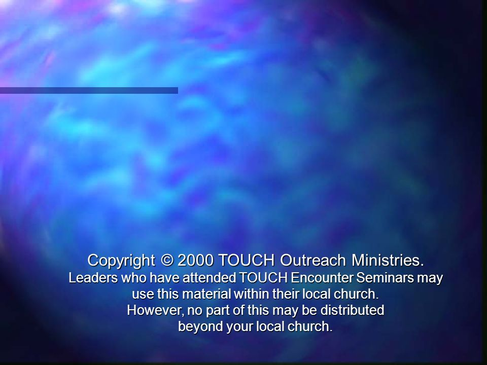 Copyright © 2000 TOUCH Outreach Ministries.