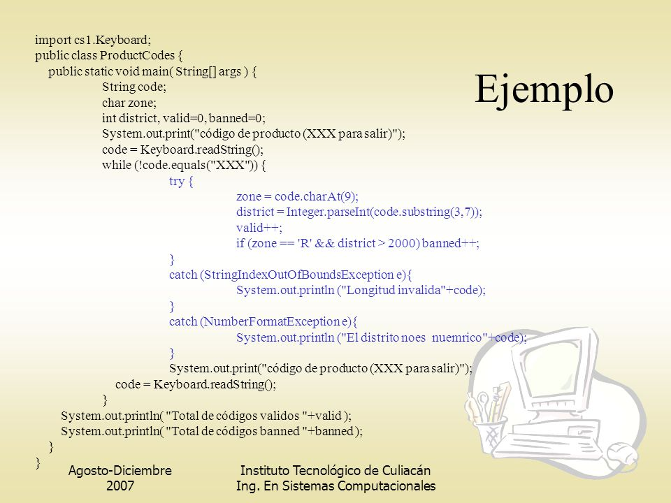Ejemplo import cs1.Keyboard; public class ProductCodes {